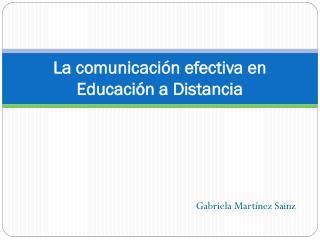 La  comunicación efectiva en Educación a Distancia