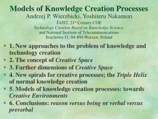 1.  New approaches to the problem of knowledge and technology creation