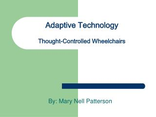 Adaptive Technology Thought-Controlled Wheelchairs