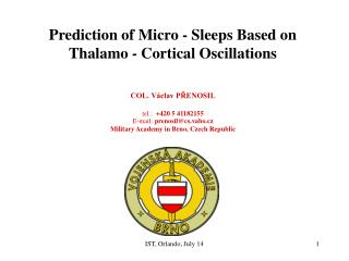 Prediction of Micro - Sleeps Based on Thalamo - Cortical Oscillations