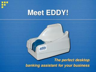 Meet EDDY!