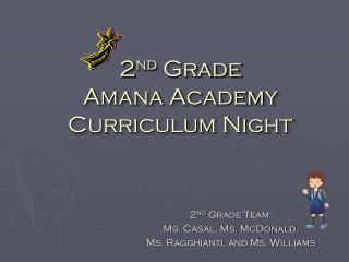 2 nd  Grade Amana Academy Curriculum Night