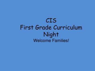 CIS First Grade Curriculum Night
