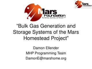 Bulk Gas Generation and Storage Systems of the Mars Homestead Project