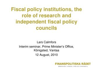 Fiscal policy institutions, the role of research and independent fiscal policy councils