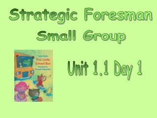 Strategic Foresman