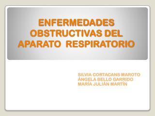 ENFERMEDADES OBSTRUCTIVAS DEL APARATO  RESPIRATORIO
