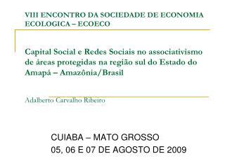 CUIABA – MATO GROSSO  05, 06 E 07 DE AGOSTO DE 2009