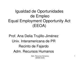 Igualdad de Oportunidades  de Empleo Equal Employment Opportunity Act (EEOA)