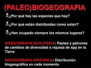 (PALEO)BIOGEOGRAFIA