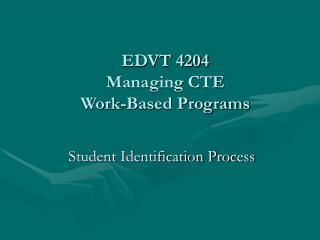 EDVT 4204 Managing CTE Work-Based Programs