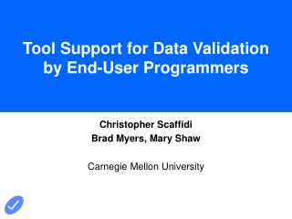 Tool Support for Data Validation by End-User Programmers