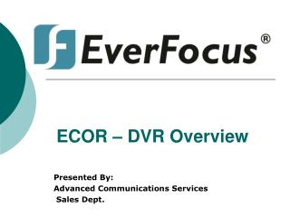 ECOR – DVR Overview