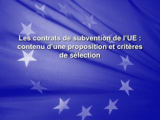 Les contrats de subvention de l'UE : contenu d'une proposition et critères de sélection