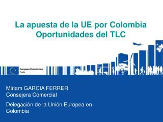 La apuesta de la UE por Colombia Oportunidades del TLC