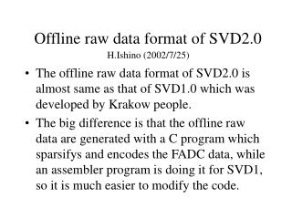 Offline raw data format of SVD2.0