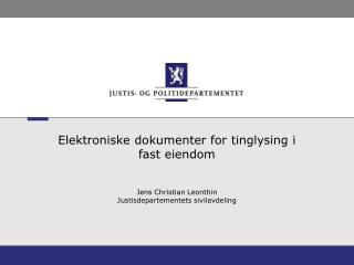 Elektroniske dokumenter for tinglysing i fast eiendom