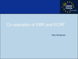 Co-operation of EBR and ECRF