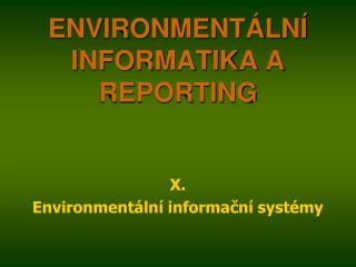 ENVIRONMENTÁLNÍ INFORMATIKA A REPORTING