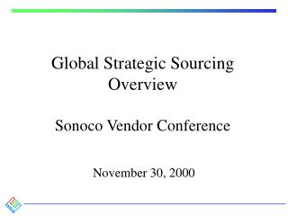 Global Strategic Sourcing Overview Sonoco Vendor Conference