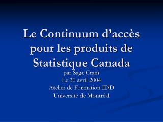 Le Continuum d'accès pour les produits de Statistique Canada