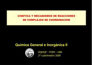 CINETICA Y MECANISMOS DE REACCIONES  DE COMPLEJOS DE COORDINACION