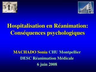 Hospitalisation en R animation: Cons quences psychologiques