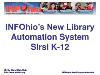 INFOhio's New Library Automation System Sirsi K-12