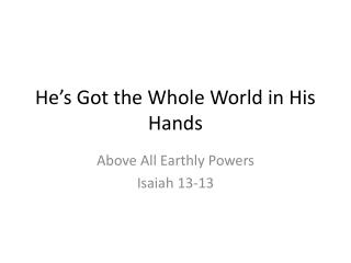 He�s Got the Whole World in His Hands