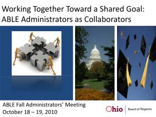 Working Together Toward a Shared Goal:  ABLE Administrators as Collaborators