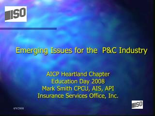 Emerging Issues for the  P&C Industry