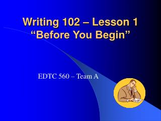 """Writing 102 – Lesson 1 """"Before You Begin"""""""
