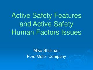 Active Safety Features and Active Safety Human Factors Issues
