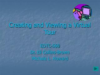 Creating and Viewing a Virtual Tour