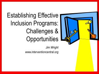 Establishing Effective Inclusion Programs:  Challenges   Opportunities  Jim Wright interventioncentral