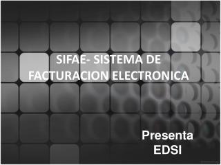 SIFAE- SISTEMA DE FACTURACION ELECTRONICA