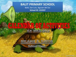 BALIT PRIMARY SCHOOL Balit , San Luis,  Agusan  del Sur School ID: 131937