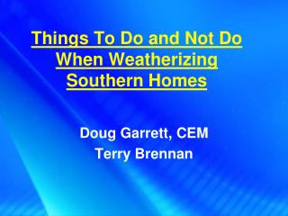 Things To Do and Not Do When Weatherizing Southern Homes