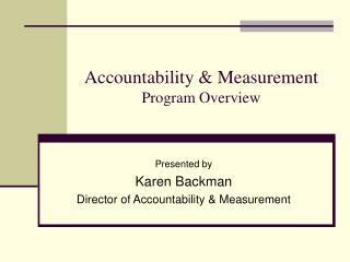 Accountability & Measurement Program Overview