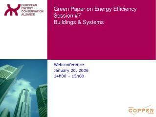 Webconference January 20, 2006 14h00 – 15h00