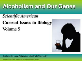 Alcoholism and Our Genes