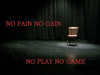 NO PLAY NO GAME