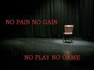 NO PLAY NO GAME