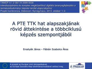 A PTE TTK hat alapszakjának rövid áttekintése a többciklusú képzés szempontjából