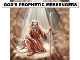 GOD'S PROPHETIC MESSENGERS