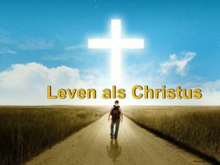 Leven als  Christus