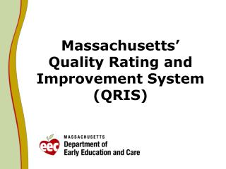 Massachusetts� Quality Rating and Improvement System (QRIS)