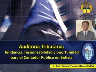 Auditoria Tributaria: Tendencia, responsabilidad y oportunidad para el Contador Publico en Bolivia