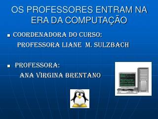 OS PROFESSORES ENTRAM NA ERA DA COMPUTAÇÃO