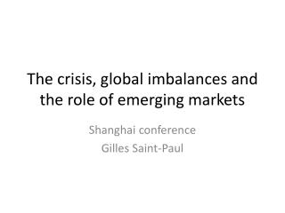 The crisis, global imbalances and the role of emerging markets